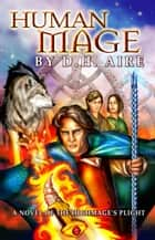 Human Mage - Highmage's Plight, #3 ebook by D.H. Aire