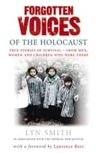 Forgotten Voices of The Holocaust ebook by Lyn Smith