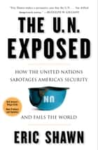 The U.N. Exposed ebook by Eric Shawn