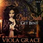 Dear Santa, Get Bent! audiobook by Viola Grace