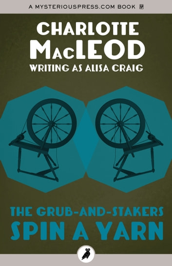 The Grub-and-Stakers Spin a Yarn ebook by Charlotte MacLeod