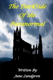 The DarkSide of the Paranormal ebook by June Lundgren
