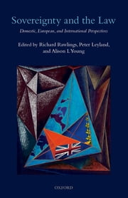 Sovereignty and the Law - Domestic, European and International Perspectives ebook by Richard Rawlings,Peter Leyland,Alison Young