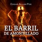 El barril de amontillado audiobook by Edgar Allan Poe