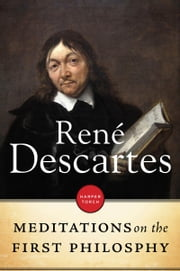 Meditiations On The First Philosophy ebook by Rene Descartes