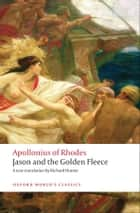 Jason and the Golden Fleece (The Argonautica) ebook by Richard Hunter