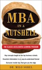 MBA in a Nutshell: The Classic Accelerated Learner Program ebook by Milo Sobel