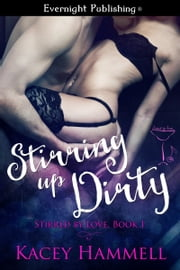 Stirring Up Dirty ebook by Kacey Hammell