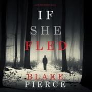 If She Fled (A Kate Wise Mystery—Book 5) audiobook by Blake Pierce