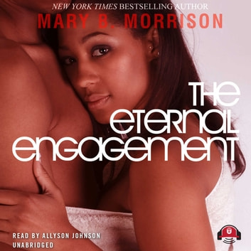The Eternal Engagement audiobook by Mary B. Morrison,Buck 50 Productions