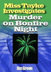 Murder on Bonfire Night ebook by Jim Green