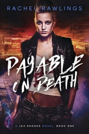 Payable on Death - The Jax Rhoades Series, #1 ebook by Rachel Rawlings