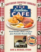 Southern Country Cooking from the Loveless Cafe - Fried Chicken, Hams, and Jams from Nashville's Favorite Cafe ebook by Jane Stern,Michael Stern