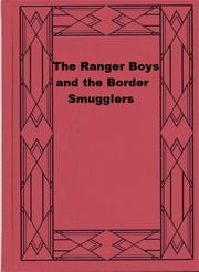 The Ranger Boys and the Border Smugglers ebook by Claude A. Labelle