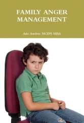 Family Anger Management ebook by Ade Asefeso MCIPS MBA