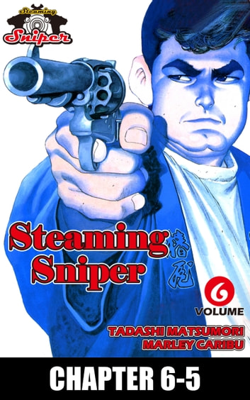 STEAMING SNIPER - Chapter 6-5 ebook by Marley Caribu