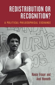 Redistribution or Recognition? - A Political-Philosophical Exchange ebook by Nancy Fraser, Axel Honneth