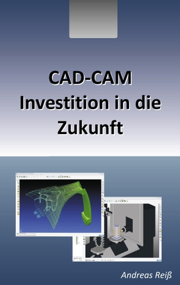 CAD-CAM - Investition in die Zukunft ebook by Andreas Reiß