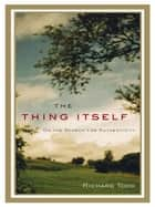 The Thing Itself ebook by Richard Todd