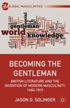 Becoming the Gentleman ebook by J. Solinger