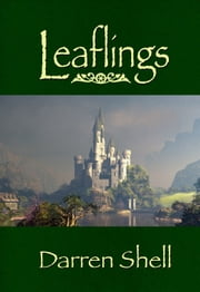 Leaflings ebook by Darren Shell