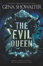 The Evil Queen 電子書籍 by Gena Showalter