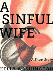 A Sinful Wife ebook by Kelly Washington