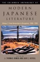 The Columbia Anthology of Modern Japanese Literature ebook by J. Thomas Rimer,Van C. Gessel