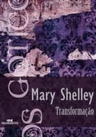 Transformação ebook by Mary Shelley, Domingos Demasi