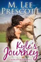 Kyle's Journey ebook by M. Lee Prescott