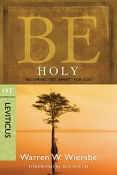 "Be Holy (Leviticus) - Becoming ""Set Apart"" for God ebook by Warren W. Wiersbe"