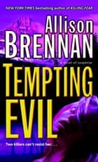 Tempting Evil - A Novel of Suspense ebook by Allison Brennan