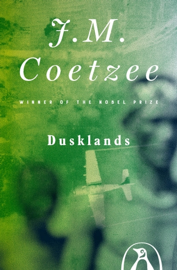 Dusklands eBook by J. M. Coetzee