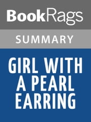 Girl with a Pearl Earring by Tracy Chevalier Summary & Study Guide ebook by BookRags