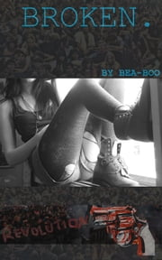 Broken. ebook by Bea Boo
