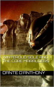 3: Winteroud Sole and the Core Marauders ebook by Dante D'Anthony