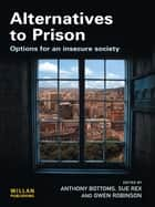 Alternatives to Prison ebook by Anthony Bottoms, Sue Rex, Gwen Robinson