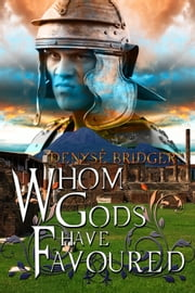 Whom Gods Have Favoured ebook by Denyse Bridger