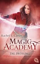 Magic Academy - Die Prüfung eBook by Britta Keil, Rachel E. Carter