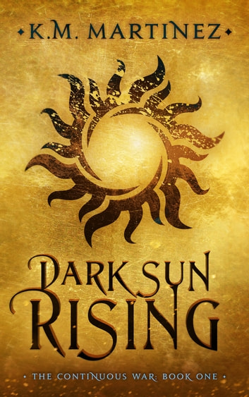Dark Sun Rising ebooks by K.M. Martinez