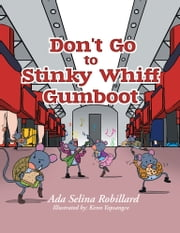 Don't go to Stinky Whiff Gumboot ebook by Ada Selina Robillard