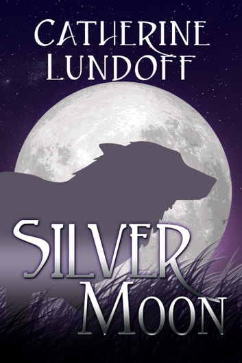 Silver Moon: A Wolves of Wolf's Point Novel ebook by Catherine Lundoff