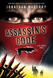 Assassin's Code - A Joe Ledger Novel ebook by Jonathan Maberry