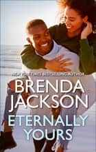 Eternally Yours ebook by Brenda Jackson
