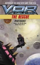 Vor: The Rescue ebook by Don Ellis