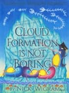 Cloud Formation is not Boring ebook by Nick Wigram