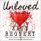 Unloved, a love story audiobook by Katy Regnery