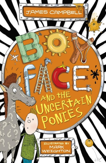 Boyface and the Uncertain Ponies ebook by James Campbell