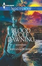 Blood Wolf Dawning ebook by Rhyannon Byrd