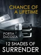 Chance of a Lifetime ebook by Portia da Costa